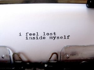 feel lost inside myself.