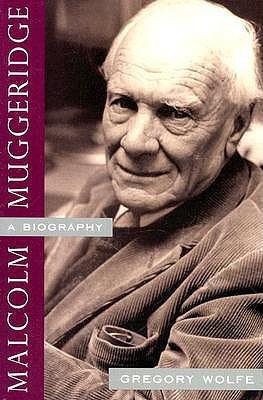 Malcolm Muggeridge: A Biography