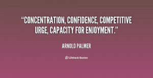 Concentration, Confidence, Competitive urge, Capacity for enjoyment ...