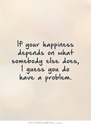 Happiness Quotes Problem Quotes Problems Quotes Richard Bach Quotes
