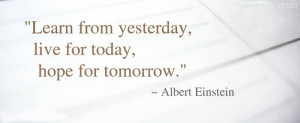 www.imagesbuddy.com/learn-from-yesterday-live-for-today-advice-quote ...