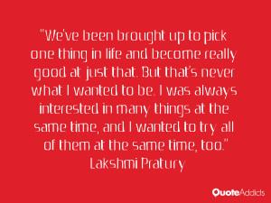Lakshmi Pratury Quotes