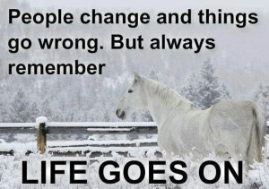 Life goes on.....