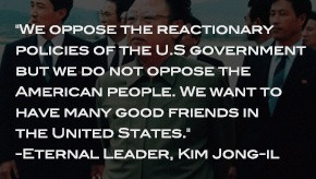 Kim Jong-Il Quote to the American People