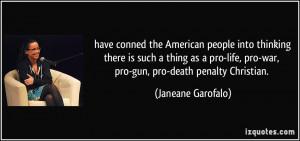 ... pro-life, pro-war, pro-gun, pro-death penalty Christian. - Janeane