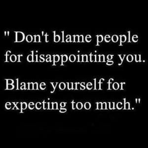 Don't blame others.