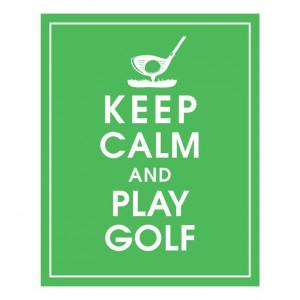 Keep Calm and Play Golf Print