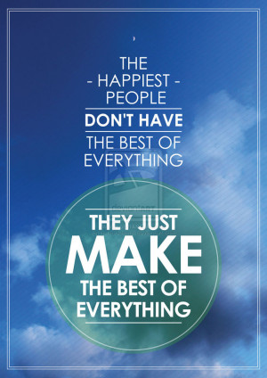 Make the best of everything quote by galashkenazi