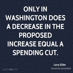 Larry Elder - Only in Washington does a decrease in the proposed ...