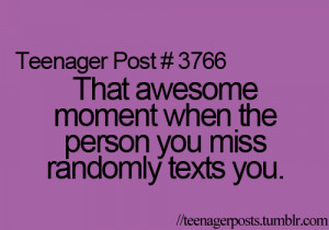That awesome moment when the person you miss randomly texts you.