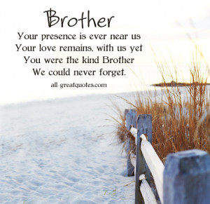 ... Loving Memory Cards For Brother Brother your presence is ever near us
