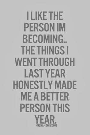 like the person I'm becoming..