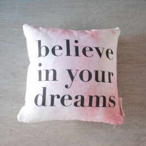 believe in your dreams quotes believe in your dreams quotes