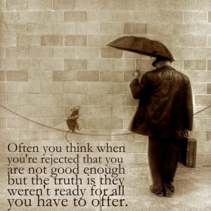 ... not good enough, but the truth is they weren't ready for all you have