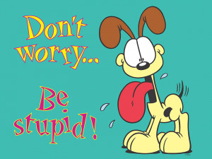 Odie Dont Worry Be Stupid - garfield cartoons wallpaper image