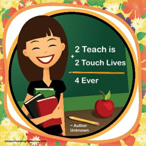 Teach is 2 Touch Lives 4 Ever!