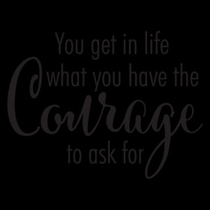 Have Courage to Ask Wall Quotes™ Decal