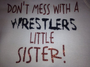 Don't mess with a wrestlers little sister by TripleMEmbroidery, $12.00 ...