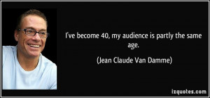 More Jean Claude Van Damme Quotes