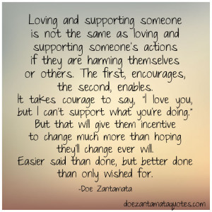 loving and supporting someone is not the same as loving and supporting ...