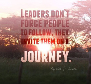 Leaders invite people on a journey!