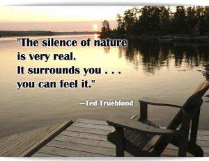 Famous Quotes and Sayings about Nature - The silence of nature is very ...