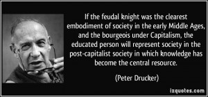 ... society in the post-capitalist society in which knowledge has become