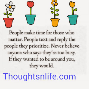 Thoughtsnlife.com:People make time for those who matter. People text ...