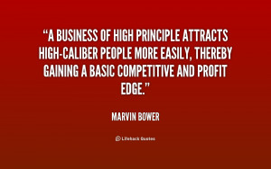 business of high principle attracts high-caliber people more easily ...