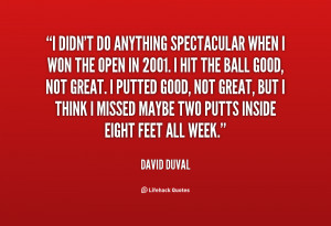 quote-David-Duval-i-didnt-do-anything-spectacular-when-i-81321.png