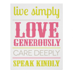 Live Simply Love Generously Quote Poster