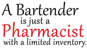 ... Life, Bartender Quotes, Pharma Quotes, Fields Quotes Pics Ect