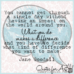 Make A Difference In The World Quotes Tammy tutterow quotes for art