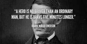 Hero Quotes 8 quotes to help define a hero