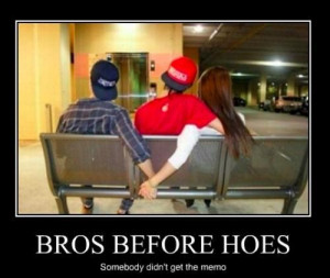 bros before hoes. - Image