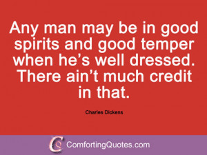 Any man may be in good spirits and good temper when he's well dressed ...