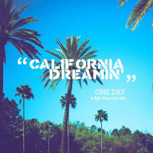 Quotes Picture: california dreamin'