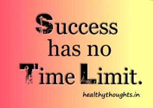 Success quotes-success has no time limit