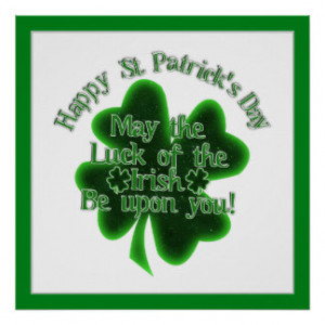St Patrick's Day - May the luck of The Irish.... Poster