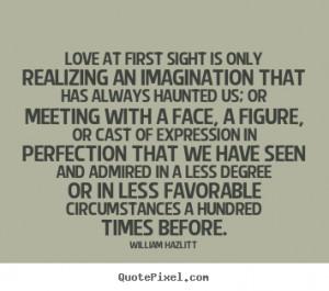 William Hazlitt Love Quote Posters