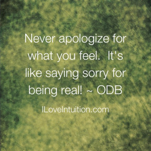 Never Apologize For What You Feel It's Like Saying Sorry For Being ...