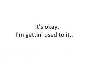 black and white, depression, idk, quotes, random, sad, getting used to ...