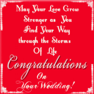 ... your way through the storms of life Congratulations on your wedding