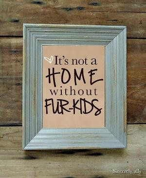 ... without fur-kids Wall Art Print - Dog Quote - Pet Quotes by stella