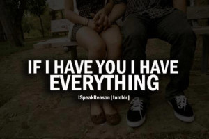 If I Have You I Have Everything