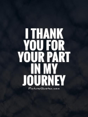 Thank You Quotes Journey Quotes Life Journey Quotes