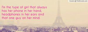 the type of girl that always has her phone in her hand, headphones ...