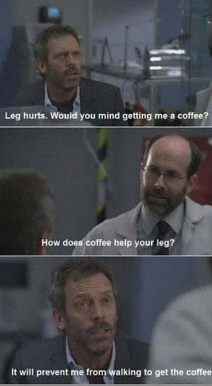 Amazing Pictures of dr.house quotes