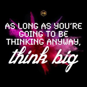 THINK BIG #motivation #quote #design