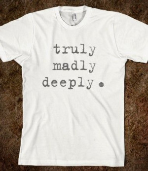 Truly Madly Deeply #love #cute #fashion #music #quote #life #tumblr # ...